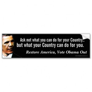 Reverse JFK Quote, Anti-Obama Bumper Sticker