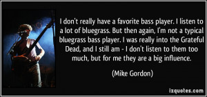 More Mike Gordon Quotes