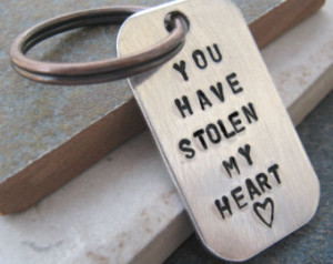 You Have The Key To My Heart Quotes You have stolen my heart,