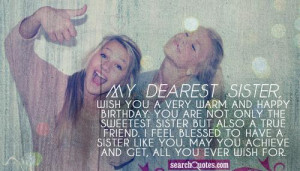 ... sister but also a true friend. I feel blessed to have a sister like