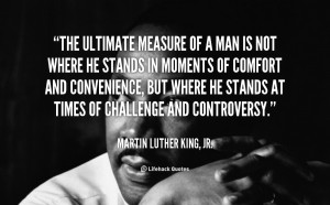... -Martin-Luther-King-Jr.-the-ultimate-measure-of-a-man-is-88417.png
