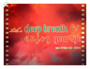 Take a deep breath quote