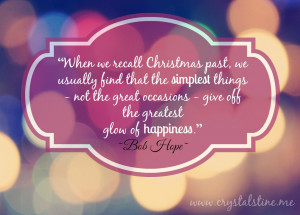 """... occasions – give off the greatest glow of happiness."""" ―Bob Hope"""