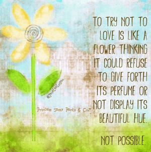 Flower quote via www.Facebook.com/PrincessSassyPantsCo
