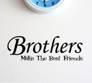 Quotes About Your Brother
