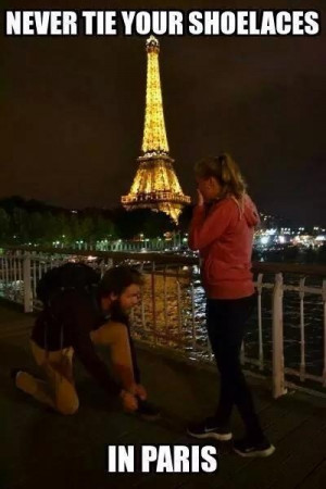 Never tie your shoelaces in Paris near the Eiffel Tower. People will ...