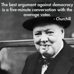 Just thought this great Winston Churchill quote needs to be remembered ...