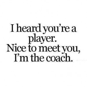 Positive quotes sayings life player coach
