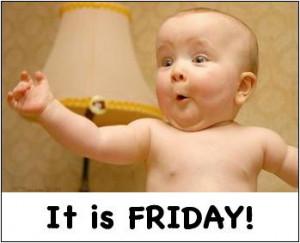 Happy Friday!! ! :)