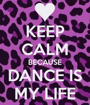 keep-calm-because-dance-is-my-life-8.png