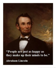 Choose Joy. #Leadership Abraham Lincoln #Quotes More