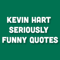 and Sad Quotes About Death 27 Kevin Hart Seriously Funny Quotes ...
