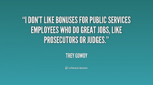 don't like bonuses for public services employees who do great jobs ...
