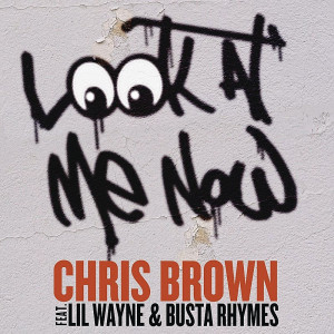 Look At Me Now (Explicit Version) by Chris Brown