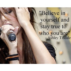 ashley tisdale quote | Tumblr