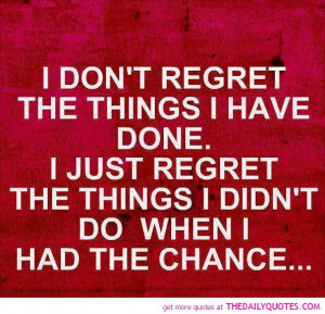 Regrets Quotes And Sayings