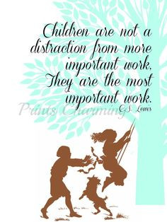 ... from more important work, They Are The Most Important Work--CS Lewis