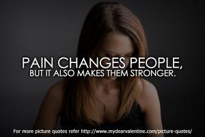 sad friendship quotes - Pain changes people