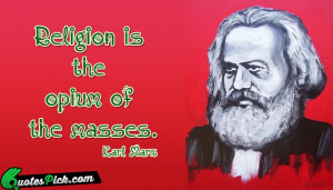Religion Is The Opium Of by karl-marx Picture Quotes