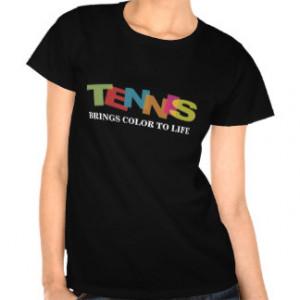 Tennis Quotes Shirts & T-shirts