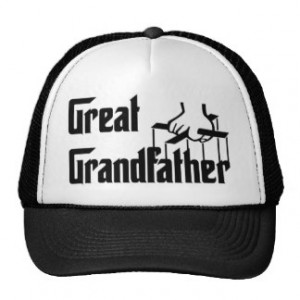 Great Grandfather Quotes Great grandfather trucker hat