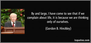 It Is Because We Are Thinking Only Of Ourselves Gordon B Hinckley