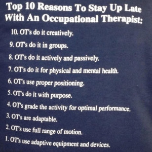 ... therapy #Occupational therapist #love #life #stay up late #OT