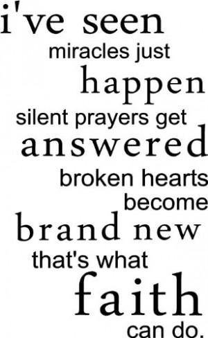 ve seen miracles just happen silent prayers get answered broken ...