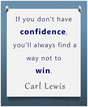 Carl Lewis confidence quote is very powerful! Confidence is so ...