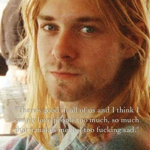 Kurt Cobain Quote im going to have our kids listen to him his music ...