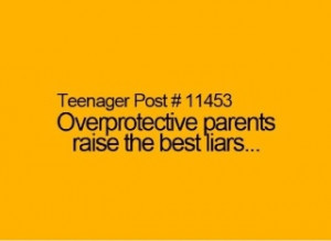 Overprotective Parents Quotes Overprotective