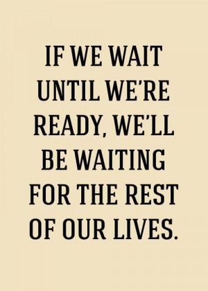 Don't wait quote in Quotes