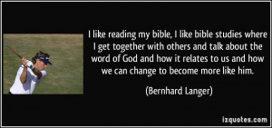 bible, I like bible studies where I get together with others and talk ...