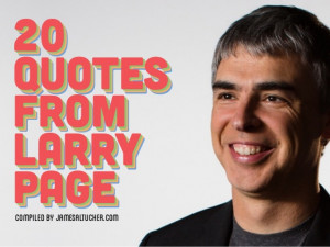 Analyzing Larry Page's quotes from the past ten years is a guidebook ...
