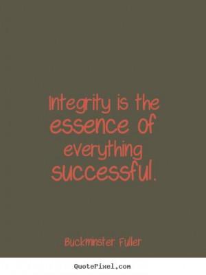 buckminster fuller quotes buckminster fuller picture quote integrity ...
