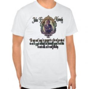 JFK Quote on Secret Societies Tshirt