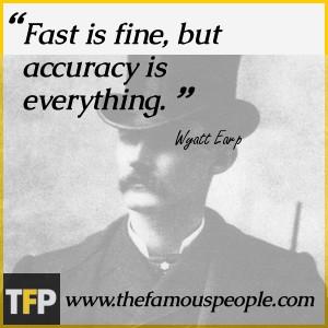 Wyatt Earp Quotes Accuracy
