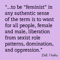 ... , Woman, Sexist Role, Feminism, Feminist, Belle Hooks Quotes, Women