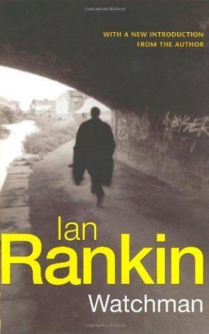 Watchman (1990) NOVEL - Ian Rankin
