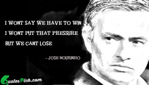 jose mourinho quotes source http quotespick com tags lose php