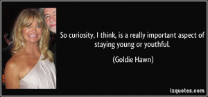 ... think, is a really important aspect of staying young or youthful