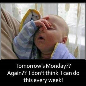 Baby Memes – Tomorrow's Monday?
