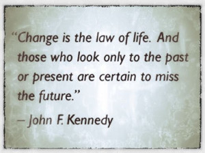 ... the present are certain to miss the future.