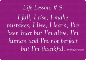 not perfect quotes - I fall, I rise, I make mistakes, I live, I learn ...