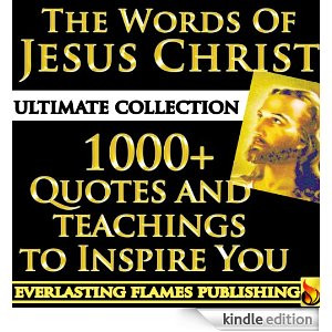 CHRIST QUOTES - WORDS OF JESUS - ULTIMATE COLLECTION - All Sayings ...