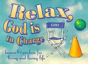 Relax, God is in Charge: Humor and Wisdom for Living and Loving Life