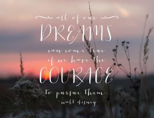 DreamsCourage-Quote-by-Walt-Disney1.jpg