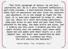 Edward Abbey - favorite all time quote