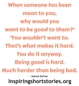 Being Good Is Hard.Much Harder than Being Bad ~ Good Day Quote
