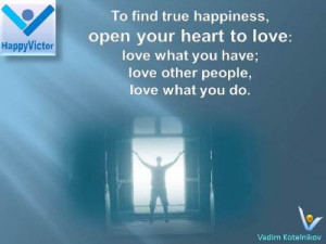 How To Find Happiness Quotes, Way To Happiness, Love Quotes by Vadim ...